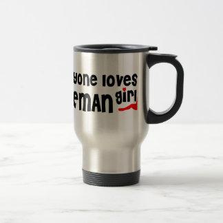 Everyone loves a Bozeman girl Stainless Steel Travel Mug
