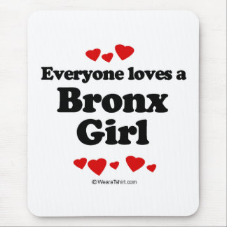 Everyone loves a Bronx girl Mouse Mat
