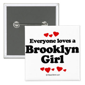 Everyone loves a Brooklyn girl Button