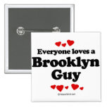 Everyone loves a Brooklyn guy Buttons