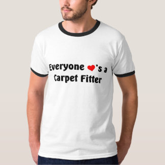 Everyone loves a carpet fitter T-Shirt