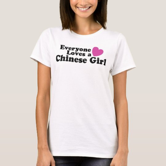 Everyone Loves a Chinese Girl T-Shirt
