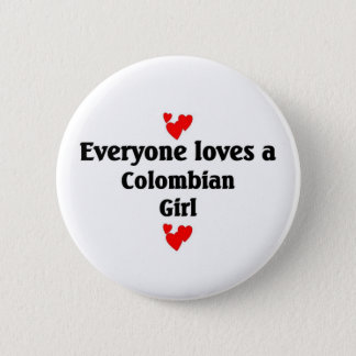 Everyone loves a Colombian Girl 6 Cm Round Badge