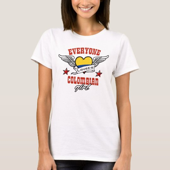 Everyone loves a Colombian girl T-Shirt