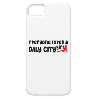 Everyone loves a Daly City girl iPhone 5 Cover