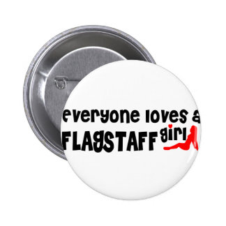 Everyone loves a Flagstaff girl 6 Cm Round Badge