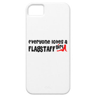 Everyone loves a Flagstaff girl Case For The iPhone 5