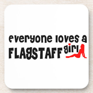 Everyone loves a Flagstaff girl Drink Coasters