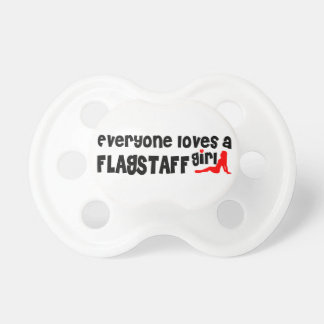 Everyone loves a Flagstaff girl Pacifiers