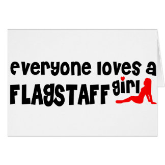 Everyone loves a Flagstaff girl Greeting Card