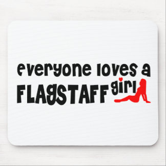 Everyone loves a Flagstaff girl Mouse Pad
