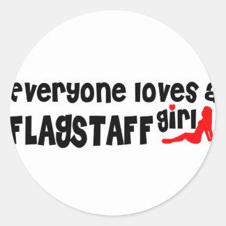 Everyone loves a Flagstaff girl Round Sticker