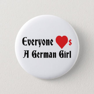 Everyone Loves A German Girl 6 Cm Round Badge