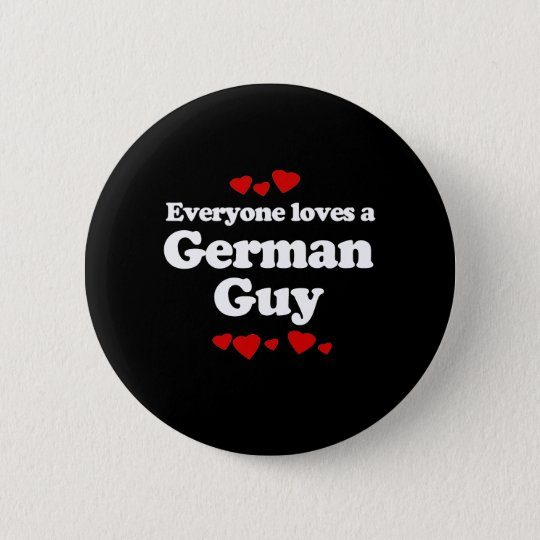 Everyone Loves a German Guy T-shirt 6 Cm Round Badge
