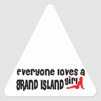 Everyone loves a Grand Island girl Triangle Sticker