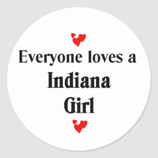 Everyone loves a Indiana Girl Classic Round Sticker