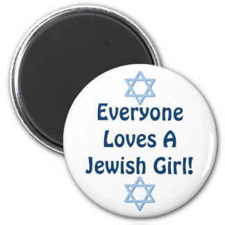 Everyone Loves A Jewish Girl Magnet