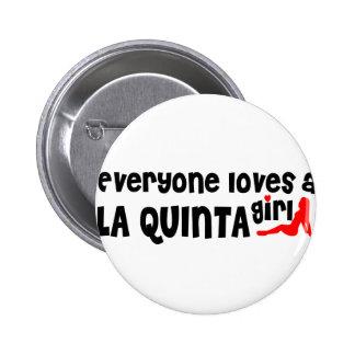 Everyone loves a La Quinta girl 6 Cm Round Badge