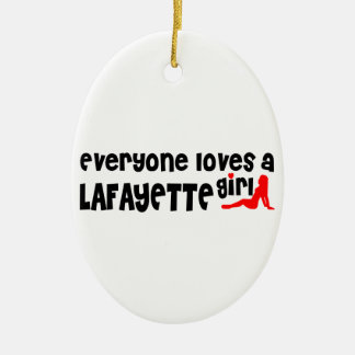 Everyone loves a Lafayette girl Christmas Ornament