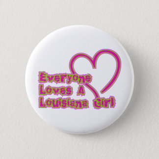 Everyone Loves a Louisiana Girl 6 Cm Round Badge