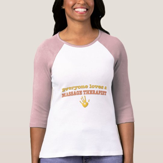 Everyone Loves a Massage Therapist T-Shirt
