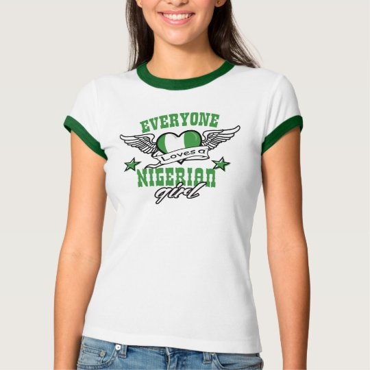 Everyone loves a Nigerian girl T-Shirt