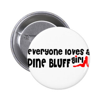 Everyone loves a Pine Bluff girl 6 Cm Round Badge