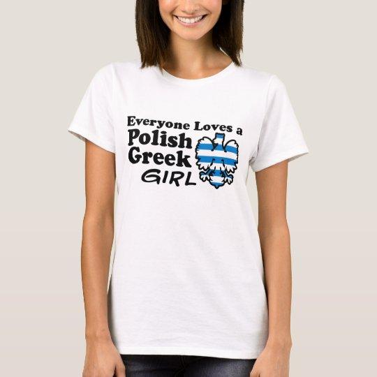 Everyone Loves a Polish Greek Girl T-Shirt