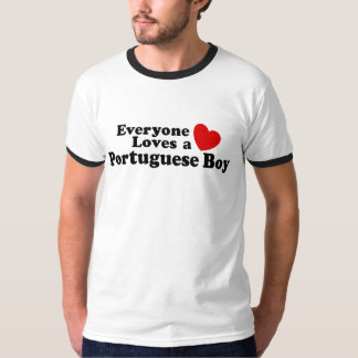 Everyone Loves A Portuguese Boy T-Shirt