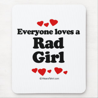 Everyone loves a Rad girl Mouse Pad