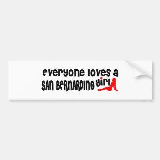 Everyone loves a San Bernardino girl Bumper Sticker