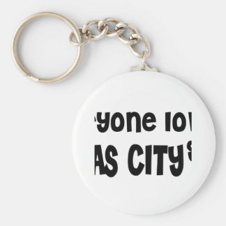 Everyone loves a Texas City girl Basic Round Button Key Ring