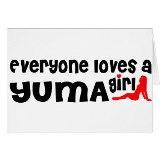 Everyone loves a Yuma girl Greeting Card