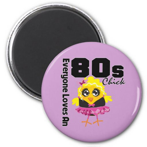 Everyone Loves An 80s Chick 6 Cm Round Magnet