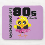 Everyone Loves An 80s Chick Mouse Pad