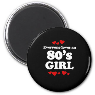 Everyone Loves an 80s Girl 6 Cm Round Magnet
