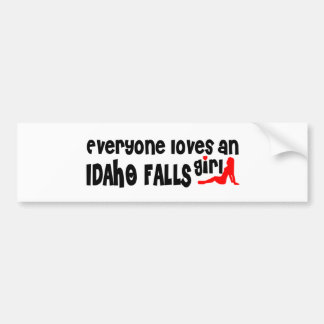 Everyone loves an Idaho Falls girl Bumper Sticker