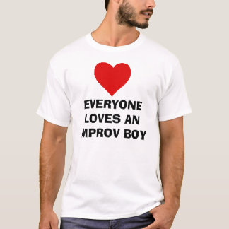 EVERYONE LOVES AN IMPROV BOY T-Shirt