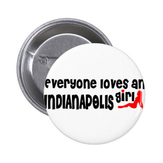 Everyone loves an Indianapolis girl 6 Cm Round Badge