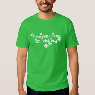 Everyone loves an Irish boy T Shirts