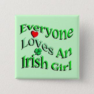 Everyone Loves An Irish Girl 15 Cm Square Badge