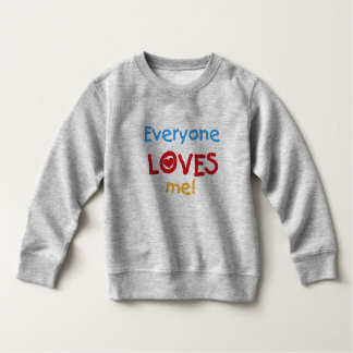 Everyone Loves Me Sweatshirt