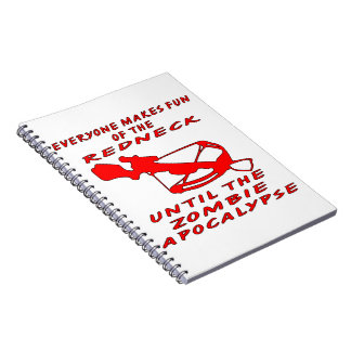 Everyone Makes Fun Of The Redneck Until The Zombie Spiral Notebook