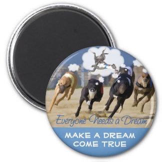 Everyone Needs a Dream 6 Cm Round Magnet