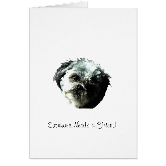 Everyone Needs a Friend Card