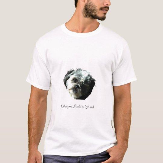 Everyone Needs a Friend T-Shirt