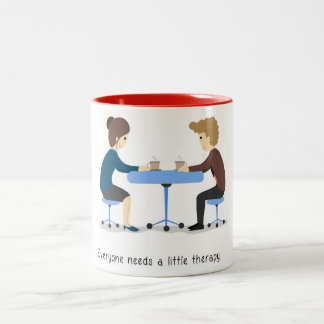 Everyone needs a little therapy - mug