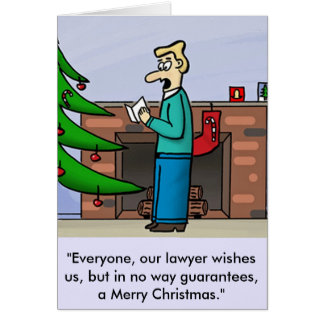"""""""Everyone, our lawyer wishes us, but in no way... Greeting Card"""