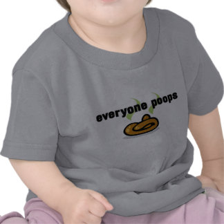 Everyone Poops T Shirts