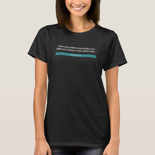 Everyone Teams Differently T-shirt